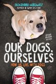 Our Dogs, Ourselves -- Young Readers Edition (eBook, ePUB)