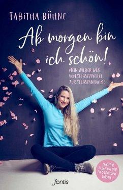 Ab morgen bin ich schön! (eBook, ePUB) - Bühne, Tabitha