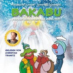Bakabu und der geheimnisvolle Jodel-Yeti, 1 Audio-CD - Auhser, Ferdinand; Schweng, Manfred