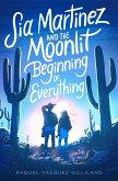 Sia Martinez and the Moonlit Beginning of Everything (eBook, ePUB)