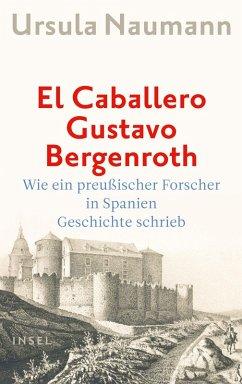 El Caballero Gustavo Bergenroth (eBook, ePUB) - Naumann, Ursula