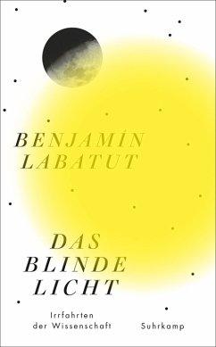 Das blinde Licht (eBook, ePUB) - Labatut, Benjamín