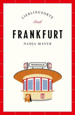 Frankfurt - Lieblingsorte (eBook, ePUB) - Mayer, Nadja