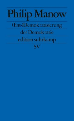 (Ent-)Demokratisierung der Demokratie (eBook, ePUB) - Manow, Philip