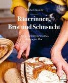 Bäuerinnen, Brot und Sehnsucht (eBook, ePUB)