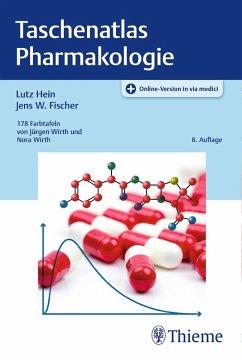 Taschenatlas Pharmakologie (eBook, PDF) - Hein, Lutz; Mohr, Klaus; Fischer, Jens W.; Lüllmann, Heinz