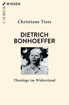 Dietrich Bonhoeffer - Tietz, Christiane