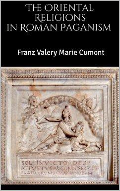 The Oriental Religions in Roman Paganism (eBook, ePUB)