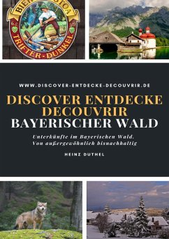 Discover Entdecke Decouvrir Bayerischer Wald (eBook, ePUB)