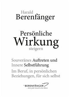 Persönliche Wirkung steigern (eBook, ePUB) - Berenfänger, Harald