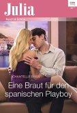 Eine Braut für den spanischen Playboy (eBook, ePUB)
