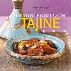 Die besten Rezepte für die Tajine - Aromatisch, fettarm und gesund kochen mit dem Dampfgarer der orientalischen Küche (eBook, ePUB)