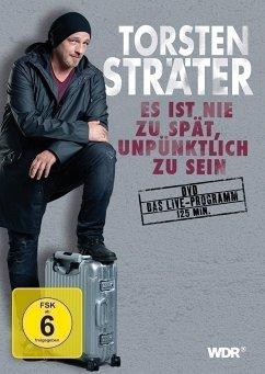Torsten Sträter - Es ist nie zu spät, unpünktlich zu sein - Sträter,Torsten