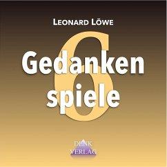 Gedankenspiele 6 (MP3-Download) - Löwe, Leonard