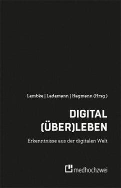 Digital (über)leben - Erkenntnisse aus der digitalen Welt
