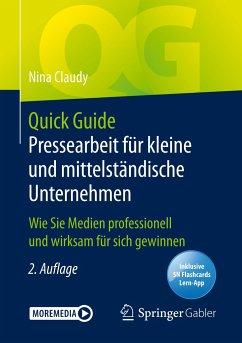 Quick Guide Pressearbeit für kleine und mittelständische Unternehmen - Claudy, Nina