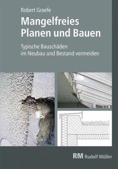 Mangelfreies Planen und Bauen - Graefe, Robert