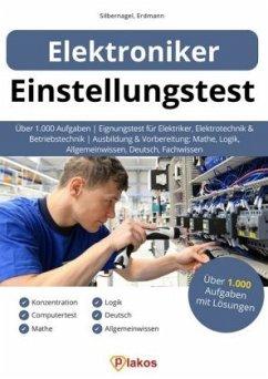 Einstellungstest Elektroniker - Silbernagel, Philipp; Erdmann, Waldemar