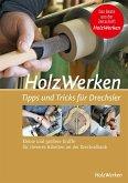 HolzWerken - Tipps & Tricks für Drechsler