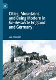Cities, Mountains and Being Modern in fin-de-siècle England and Germany