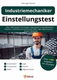 Einstellungstest Industriemechaniker - Silbernagel, Philipp; Erdmann, Waldemar