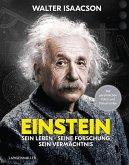 Einstein: Sein Leben, seine Forschung, sein Vermächtnis