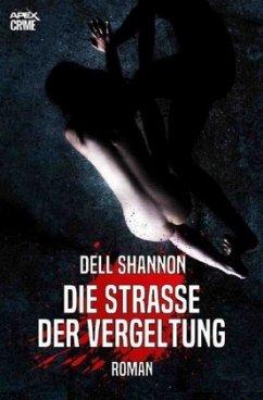DIE STRASSE DER VERGELTUNG - Shannon, Dell