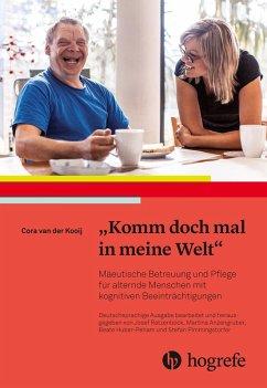 Komm doch mal in meine Welt (eBook, ePUB) - Kooij, Cora Van Der