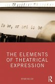 The Elements of Theatrical Expression (eBook, ePUB)