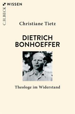 Dietrich Bonhoeffer (eBook, ePUB) - Tietz, Christiane