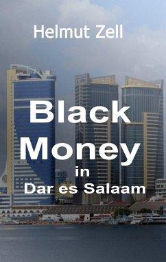 Dark Money in Dar es Salaam (eBook, ePUB) - Zell, Helmut