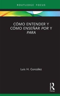Cómo entender y cómo enseñar por y para (eBook, PDF) - González, Luis H.