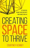 Creating Space to Thrive (eBook, ePUB)