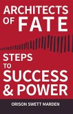 Architects of Fate - Or, Steps to Success and Power (eBook, ePUB)