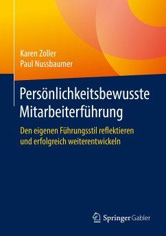 Persönlichkeitsbewusste Mitarbeiterführung (eBook, PDF) - Zoller, Karen; Nussbaumer, Paul