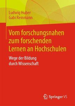 Vom forschungsnahen zum forschenden Lernen an Hochschulen (eBook, PDF) - Huber, Ludwig; Reinmann, Gabi