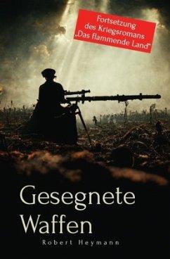 Gesegnete Waffen - Heymann, Robert