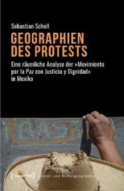 Geographien des Protests - Scholl, Sebastian