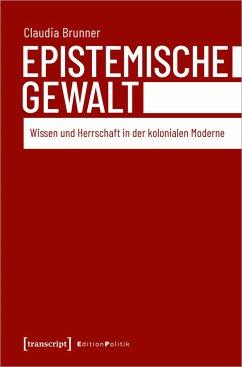 Epistemische Gewalt - Brunner, Claudia
