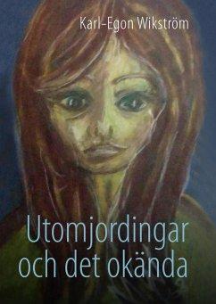 Utomjordingar och det okända - Wikström, Karl-Egon