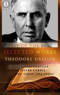 Selected works of Theodore Dreiser (eBook, ePUB) - Dreiser, Theodore