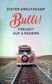Bulli! Freiheit auf vier Rädern