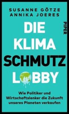 Die Klimaschmutzlobby - Götze, Susanne;Joeres, Annika