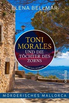 Mörderisches Mallorca - Toni Morales und die Töchter des Zorns / Comandante Toni Morales Bd.1 - Bellmar, Elena