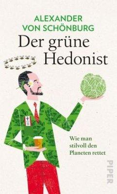 Der grüne Hedonist - Schönburg, Alexander von