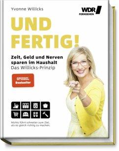 Und FERTIG! - Willicks, Yvonne;Drathen, Stefanie von