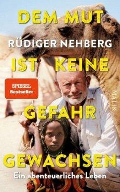 Dem Mut ist keine Gefahr gewachsen - Nehberg, Rüdiger