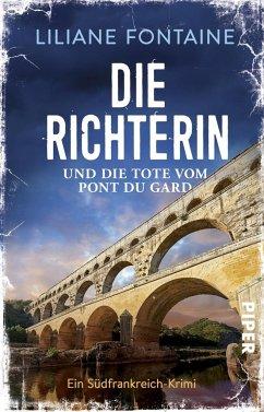 Die Richterin und die Tote vom Pont du Gard / Mathilde de Boncourt Bd.1 - Fontaine, Liliane