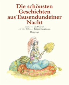 Die schönsten Geschichten aus Tausendundeiner Nacht (Mängelexemplar) - Widmer, Urs; Hauptmann, Tatjana