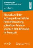 Methodische Untersuchung und ganzheitliche Potentialbewertung zukünftiger Antriebssysteme zur CO2-Neutralität im Rennsport (eBook, PDF)